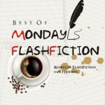 Best Of Monday Flashfiction – My First Book With My Friends